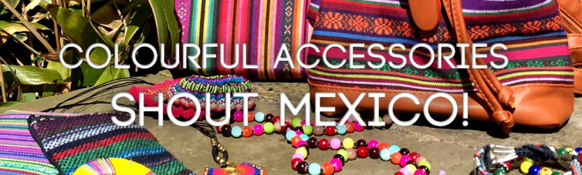 Ethni-city. Colourful accessories shout Mexico!