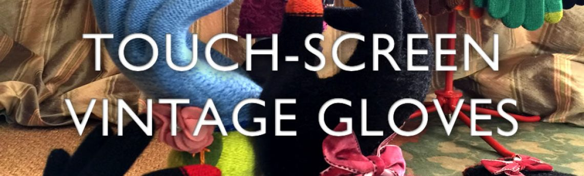 touch-screen gloves – hands on vintage styles
