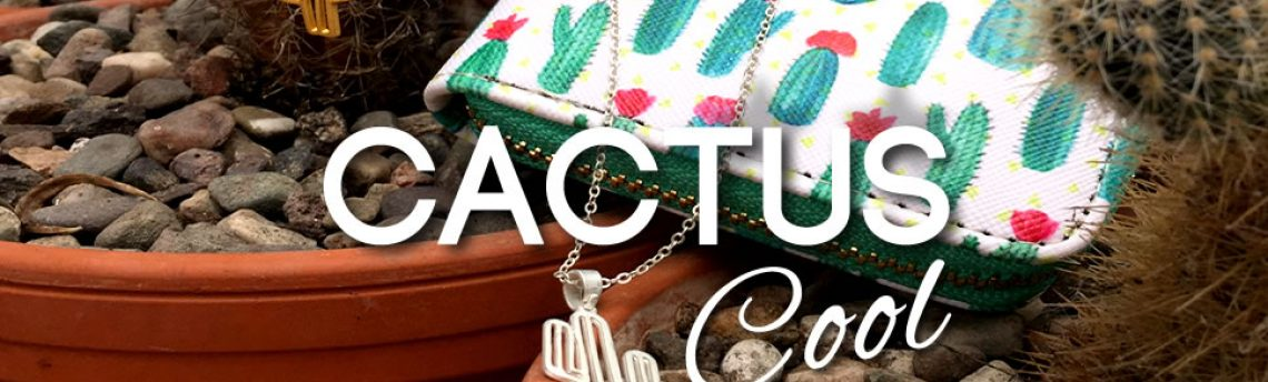 Cactus Cool – Hot jewellery and accessories