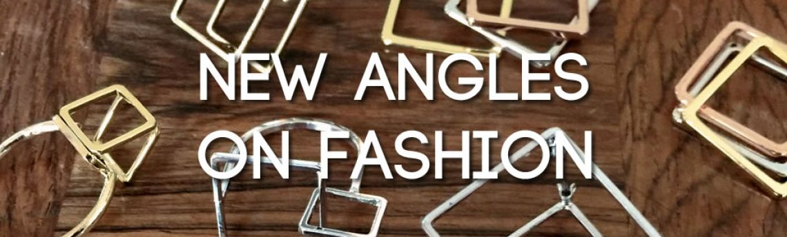 New angles on fashion jewellery – 2 cubed 4 u squared