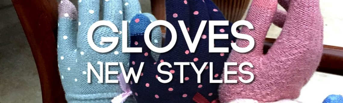 Gloves glorious gloves – new styles now in stock
